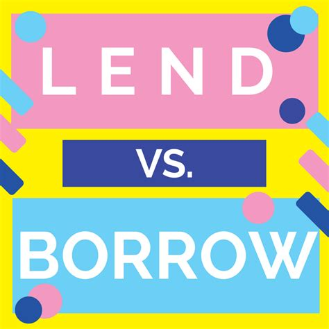 What's the Difference: Lend vs