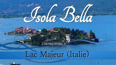 Isola Bella - Lac Majeur (Italie) - 16 juillet 2016 - YouTube