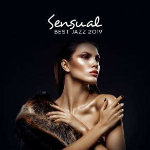 Sensual Best Jazz 2019 – Erotic Relaxation For Two - Jazz
